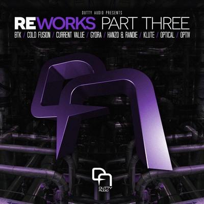 Reworks Part Three - EP - BTK, Randie, HANZO, Klute, Current Value, Gydra, Optiv & Optical album