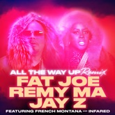 All the Way Up (feat. French Montana & Infared) [Remix] - Single