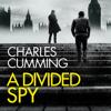 Charles Cumming - A Divided Spy (Unabridged) artwork