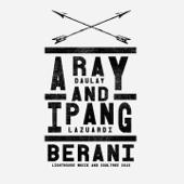 Berani - Aray Daulay & Ipang Lazuardi