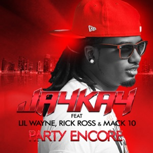 Party Encore (feat. Lil Wayne, Rick Ross & Mack 10) [Remix] - EP Mp3 Download