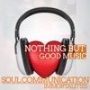 Soul Communication (Nothing but Good Music) - Single