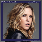 Wallflower (The Complete Sessions) - Diana Krall - Diana Krall