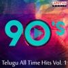 90's Telugu All Time Hits, Vol. 1
