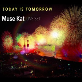 ‎Today Is Tomorrow (Live Set) - EP by Muse Kat