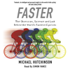 Michael Hutchinson - Faster: The Obsession, Science and Luck Behind the World's Fastest Cyclists (Unabridged) bild