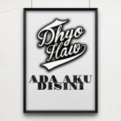 Sekeras Batu Dhyo Haw - Dhyo Haw