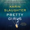 Pretty Girls (Unabridged) - Karin Slaughter
