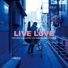 LIVE LOVE (Live) ジャケット写真