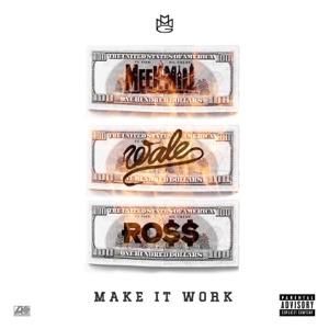 Make It Work (feat. Wale & Rick Ross) - Single Mp3 Download