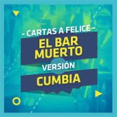 El Bar Muerto (Cumbia) - Cartas a Felice