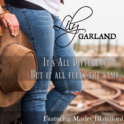 It's All Different but It All Feels the Same (feat. Marley Blandford) - Single - Lily Garland album