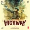 Highway (Original Motion Picture Soundtrack) - A. R. Rahman