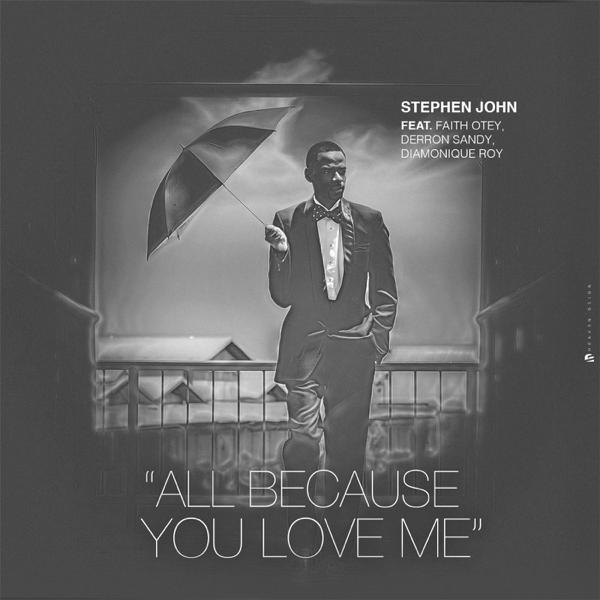 stephen johnの all because you love me feat faith otey derron