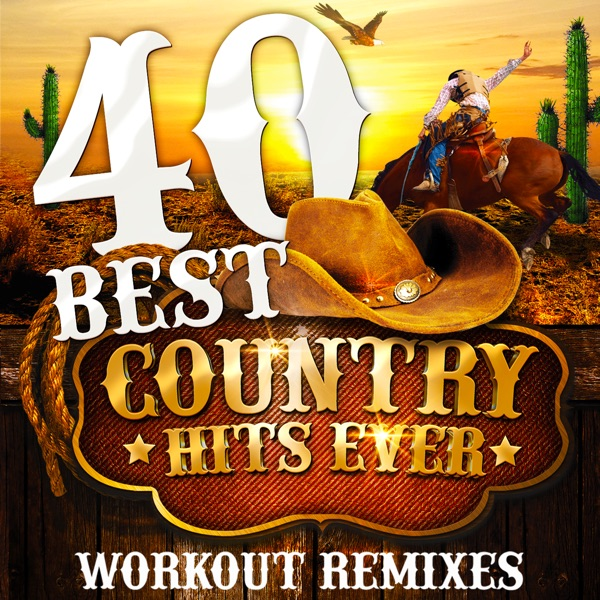 Various Artists - 40 Best Country Hits Ever (Unmixed Workout Tracks For Running, Jogging, Fitness & Exercise) album wiki, reviews