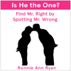 Ronnie Ann Ryan - Is He the One?: Find Mr. Right by Spotting Mr. Wrong (Unabridged) artwork