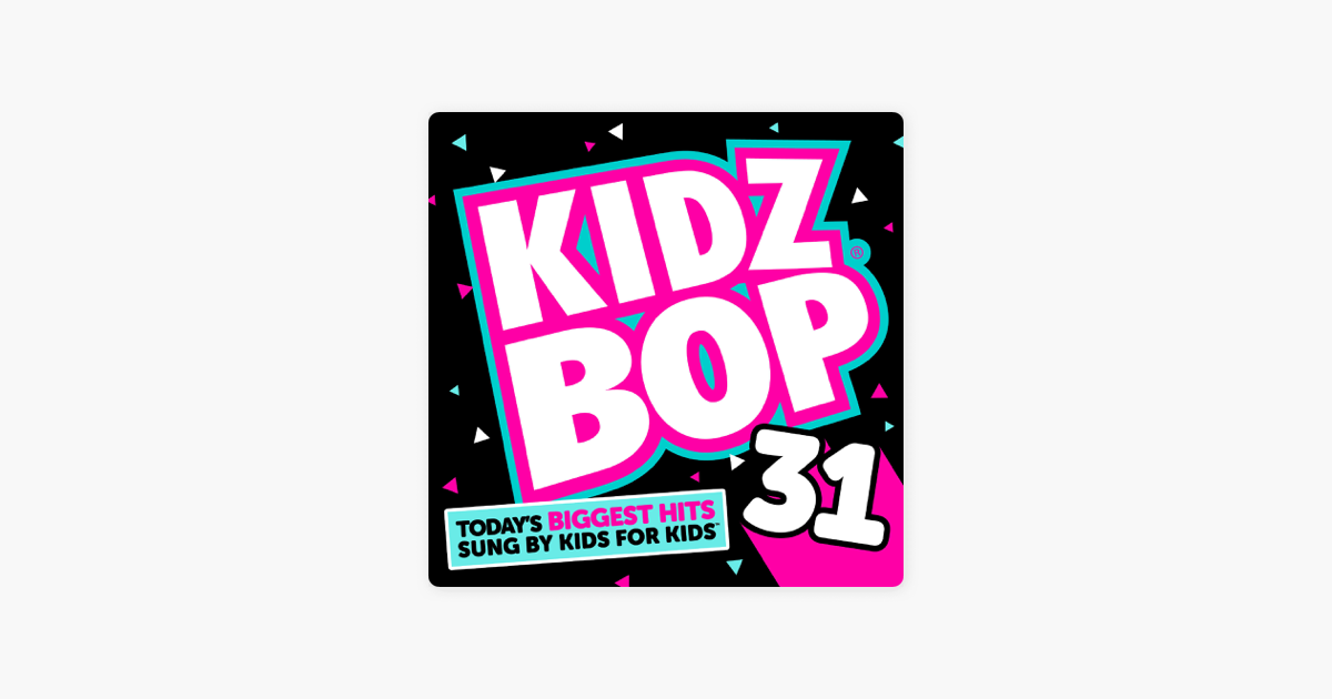 Kidz Bop 31 by KIDZ BOP Kids on Apple Music