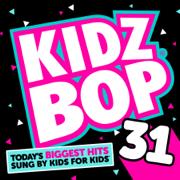 Kidz Bop 31 - KIDZ BOP Kids - KIDZ BOP Kids
