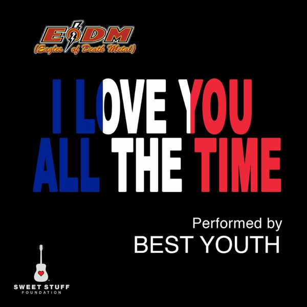 I Love You All the Time (Play It Forward Campaign) - Single - Best Youth