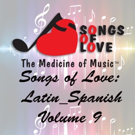 ‎Songs of Love: Latin Spanish, Vol  9 by Various Artists