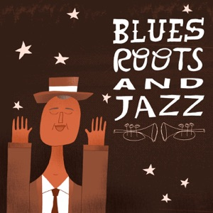 Blues, Roots and Jazz