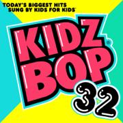 Kidz Bop 32 - KIDZ BOP Kids - KIDZ BOP Kids