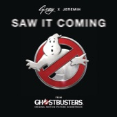 """Saw It Coming (feat. Jeremih) [From """"Ghostbusters""""] - Single"""