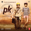Shantanu Moitra, Ankit Tiwari & Ajay-Atul - PK (Original Motion Picture Soundtrack) artwork