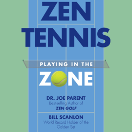 Zen Tennis: Playing in the Zone (Unabridged) audiobook