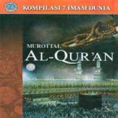 Murrotal Al Quran (Kompilasi 7 Imam Dunia)