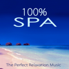 100% Spa – The Perfect Relaxation Music for Spa Treatments in Luxury Hotels & Resorts - Spa Music Collection & Green Nature SPA