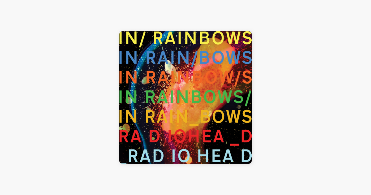 In rainbows by radiohead on apple music in rainbows by radiohead on apple music mightylinksfo