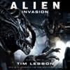 Tim Lebbon - Alien: Invasion: The Rage War, Book 2 (Unabridged) artwork