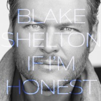 Blake Shelton: If I'm Honest (iTunes)
