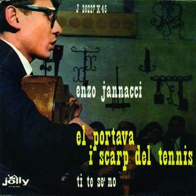 El portava i scarp del tennis - Ti te sé no - Single - Enzo Jannacci