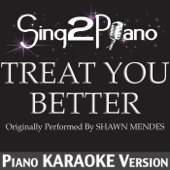 [Download] Treat You Better (Originally Performed by Shawn Mendes) [Piano Karaoke Version] MP3