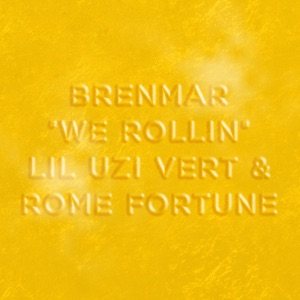 We Rollin (feat. Lil Uzi Vert & Rome Fortune) - Single Mp3 Download