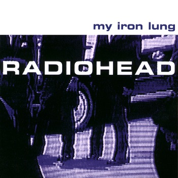 Radiohead - My Iron Lung  EP Album Reviews