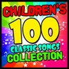 Children's 100 Classic Songs Collection - Songs For Children