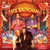 Bol Bachchan (Original Motion Picture Soundtrack)