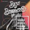 Best of Bollywood: Shah Rukh Khan