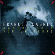 Samedi soir sur la terre (Remastered) - Francis Cabrel - Francis Cabrel