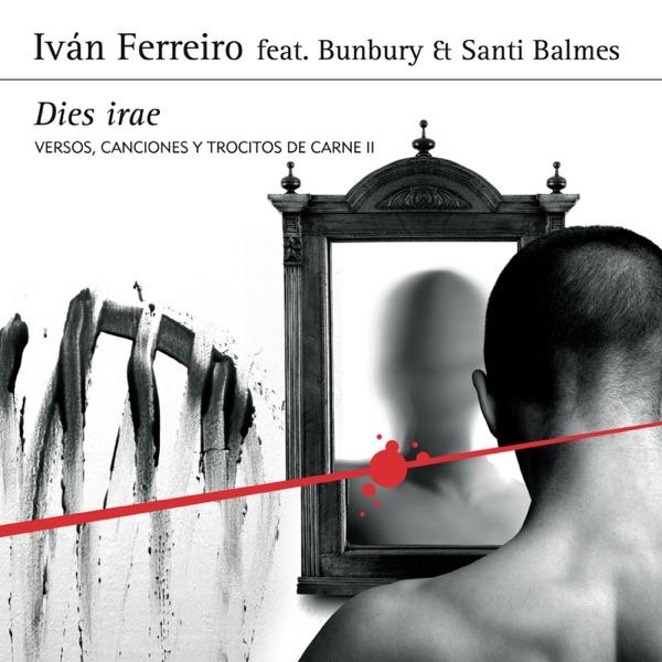 Dies irae (feat. Bunbury & Santi Balmes) [Versos, canciones y trocitos de carne II]
