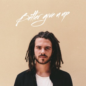Better Give U Up - Single Mp3 Download