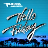 Hello Friday (feat. Jason Derulo) [Remixes] - EP