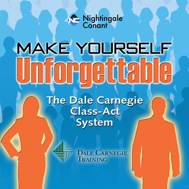Make Yourself Unforgettable By Dale Carnegie On Itunes