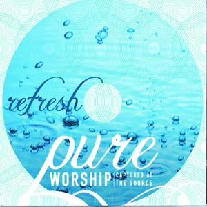 Integrity's Hosanna! Music - Pure Worship: Refresh (Live)