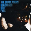 Blackened Blue Eyes - Single - The Charlatans