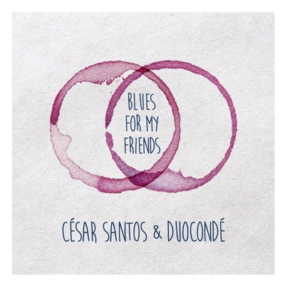 Blues for My Friends - César Santos & Duocondé album