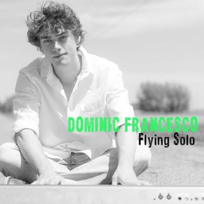 Flying Solo - Single - Dominic Francesco album